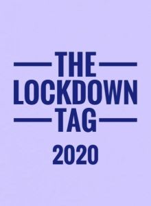 The Lockdown Tag | 2020 Edition